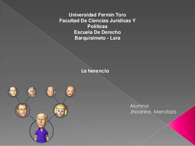 Universidad Fermín Toro Facultad De Ciencias Jurídicas Y Políticas Escuela De Derecho Barquisimeto - Lara La herencia Alum...