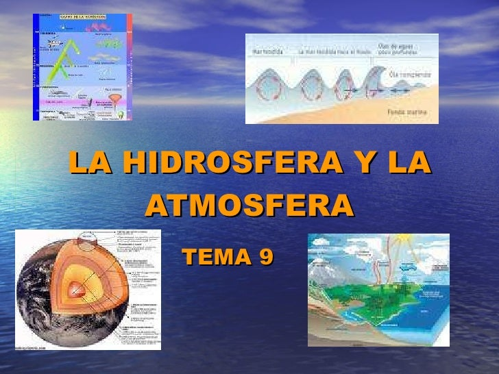 LA HIDROSFERA Y LA ATMOSFERA TEMA 9