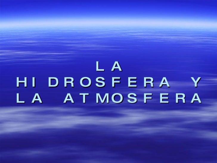 La Hidrosfera y la Atmósfera Mario