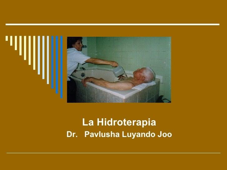 La Hidroterapia Dr.  Pavlusha Luyando Joo