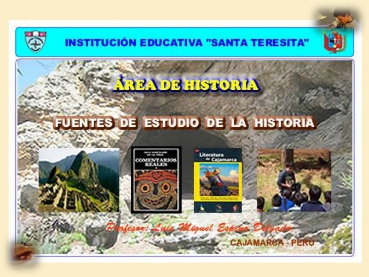 La Historia: Fuentes de estudio y características.