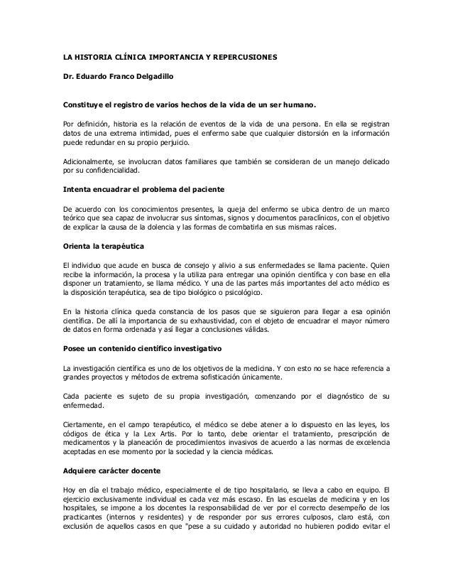 LA HISTORIA CLÍNICA IMPORTANCIA Y REPERCUSIONES Dr. Eduardo Franco Delgadillo  Constituye el registro de varios hechos de ...