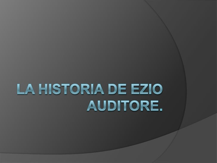 La historia de EzioAuditore.<br />