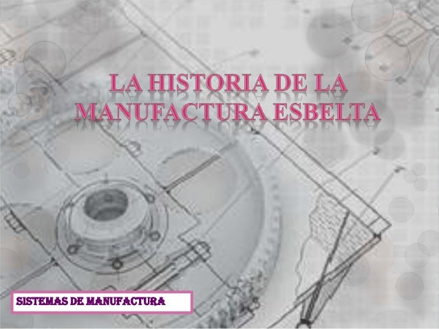 La historia de la manufactura esbelta