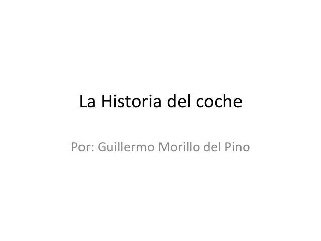 La Historia del cochePor: Guillermo Morillo del Pino