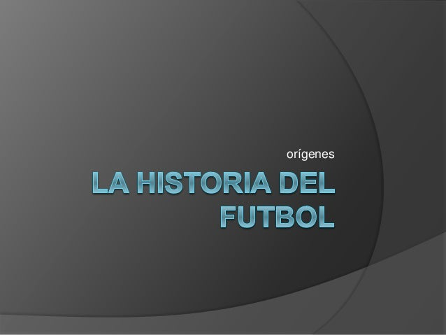 La historia del_futbo1l