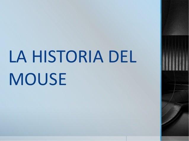 LA HISTORIA DEL MOUSE