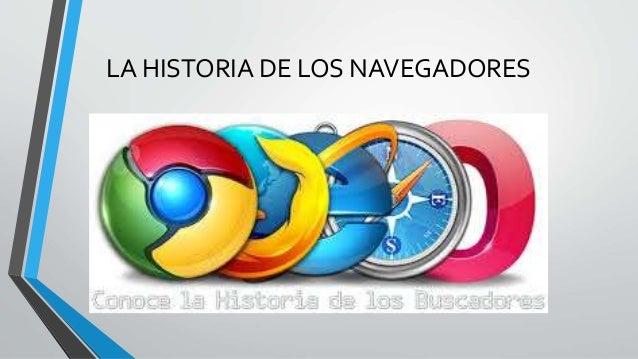 LA HISTORIA DE LOS NAVEGADORES