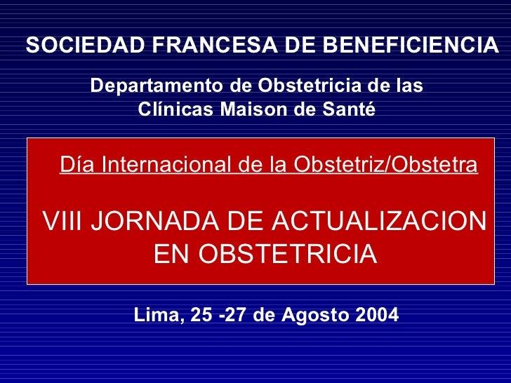 Día Internacional de la Obstetriz/Obstetra VIII JORNADA DE ACTUALIZACION  EN OBSTETRICIA  SOCIEDAD FRANCESA DE BENEFICIENC...