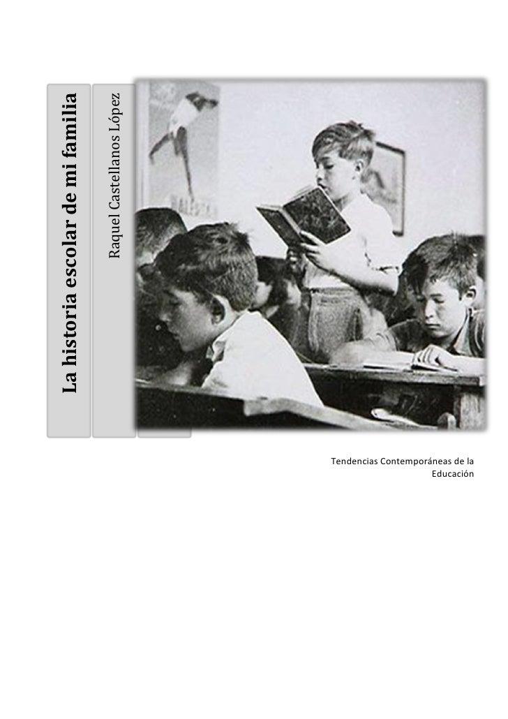 La historia escolar de mi familia                                                Raquel Castellanos López                 ...