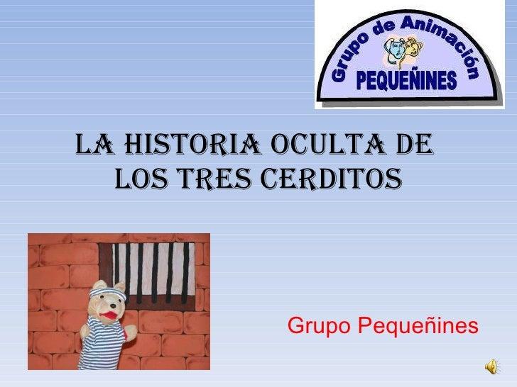 La historia oculta de  los tres cerditos Grupo Pequeñines