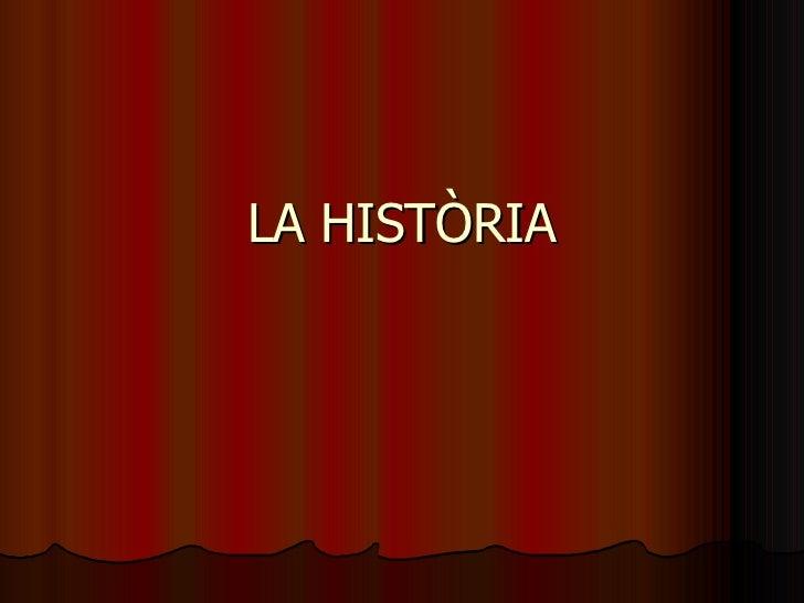LA HISTÒRIA