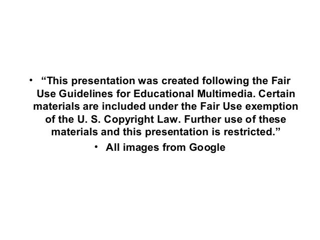 """• """"This presentation was created following the Fair Use Guidelines for Educational Multimedia. Certain materials are inclu..."""