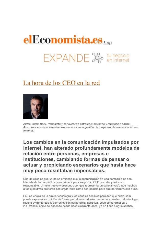 Blogs La hora de los CEO en la red Autor: Odón Martí. Periodista y consultor de estrategia en redes y reputación online. A...