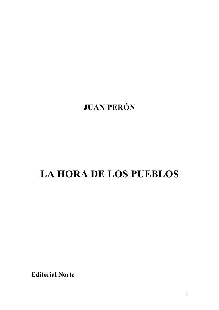 JUAN PERÓN   LA HORA DE LOS PUEBLOSEditorial Norte                               1