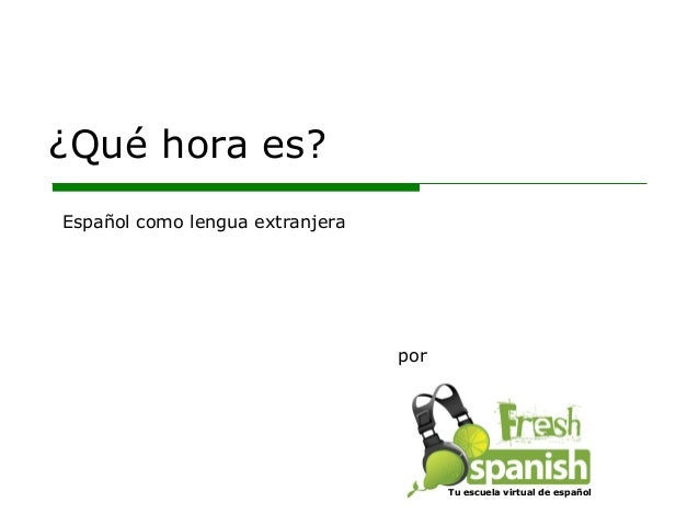 ¿Qué hora es?: Learn Spanish with Fresh Spanish
