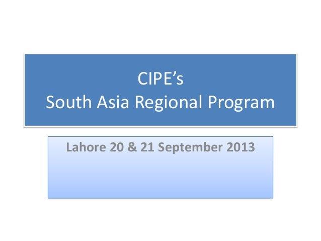 CIPE's South Asia Regional Program Lahore 20 & 21 September 2013