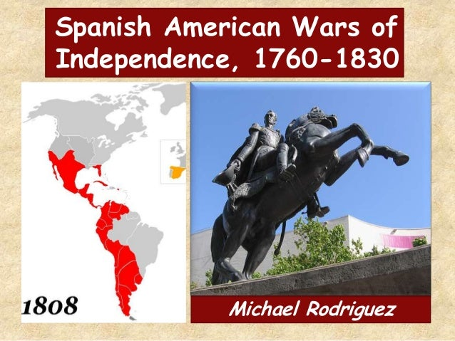 Spanish American Wars of Independence Spanish American Wars of