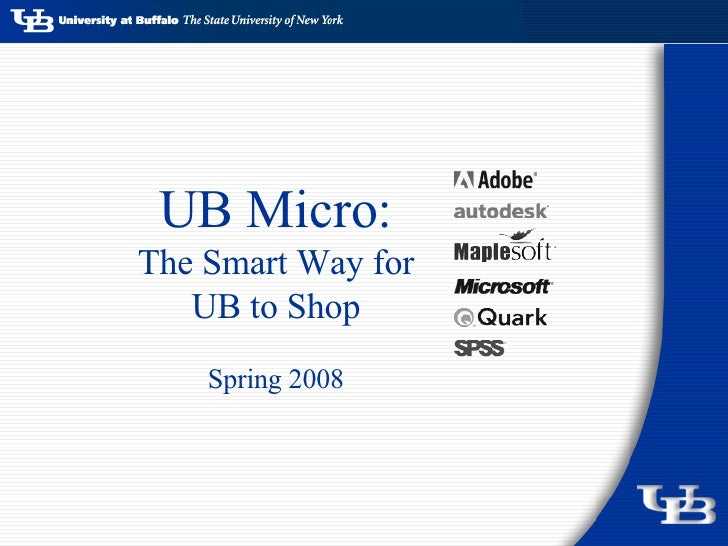 UB Micro: The Smart Way for UB to Shop Spring 2008