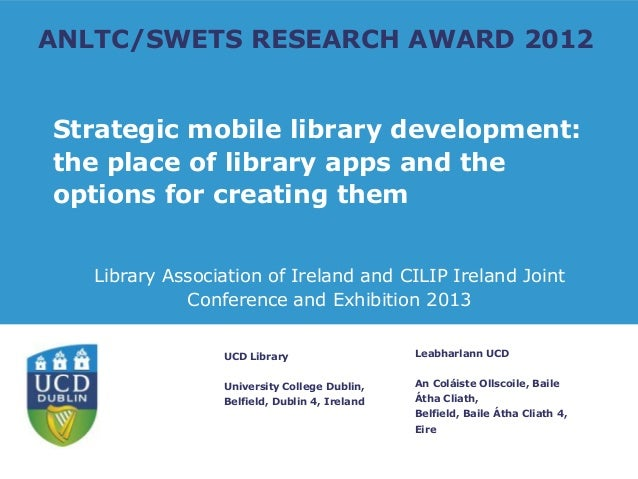 Mobile apps for libraries:update on the ANLTC/SWETS 2012 award.  Author: Ros Pan