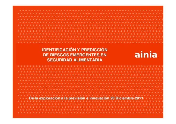 IDENTIFICACIÓN Y PREDICCIÓN        DE RIESGOS EMERGENTES EN         SEGURIDAD ALIMENTARIA                                 ...