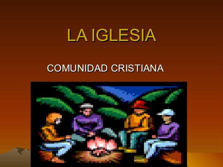 LA IGLESIA COMUNIDAD CRISTIANA