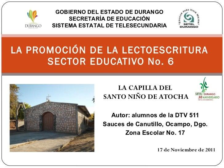 Autor: alumnos de la DTV 511 Sauces de Canutillo, Ocampo, Dgo. Zona Escolar No. 17 17 de Noviembre de 2011 LA PROMOCIÓN DE...