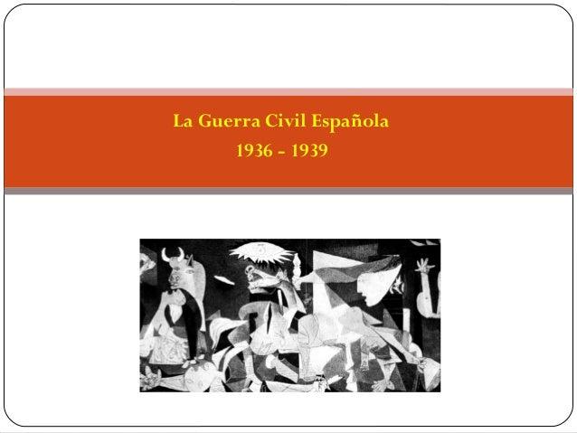 La Guerra Civil Española1936 - 1939
