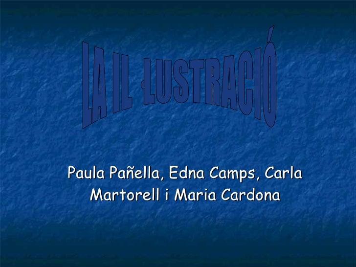 Paula Pañella, Edna Camps, Carla Martorell i Maria Cardona LA IL·LUSTRACIÓ