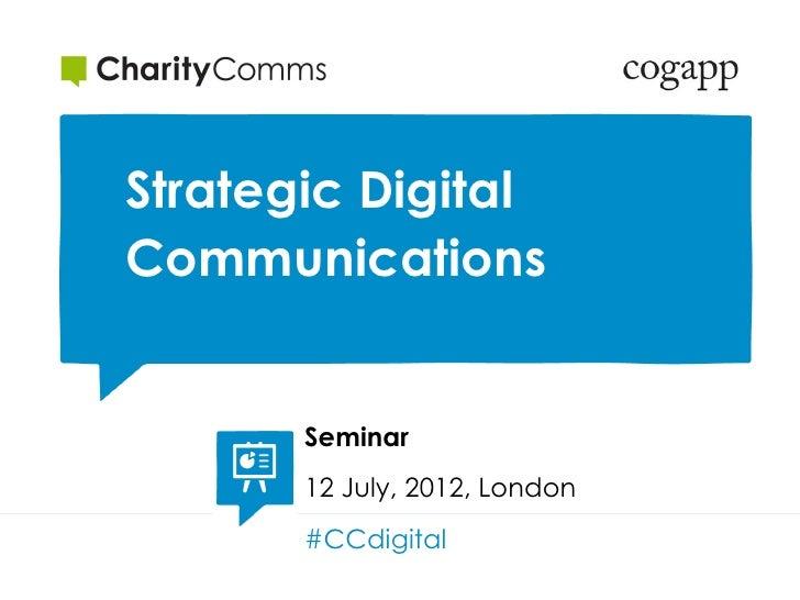 Strategic DigitalCommunications       Seminar       12 July, 2012, London       #CCdigital