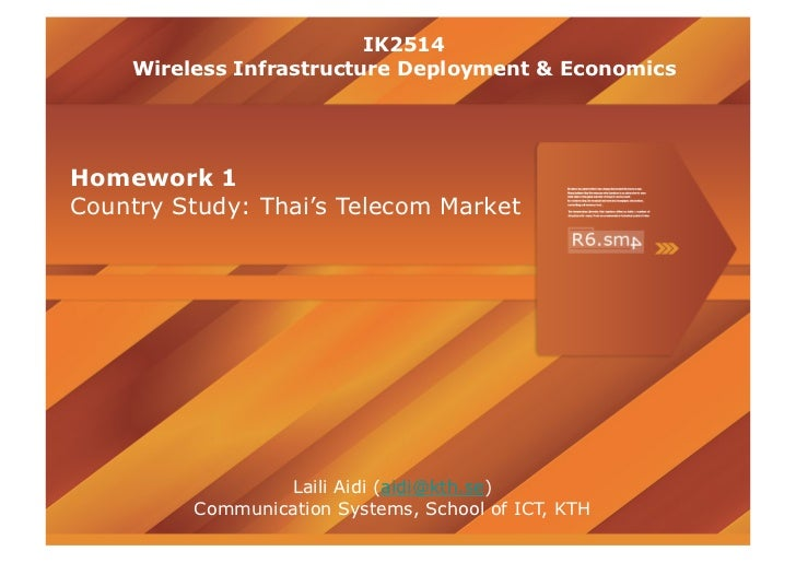 IK2514    Wireless Infrastructure Deployment & EconomicsHomework 1Country Study: Thai's Telecom Market                 Lai...