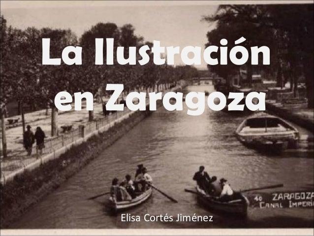La Ilustración en Zaragoza Elisa Cortés Jiménez