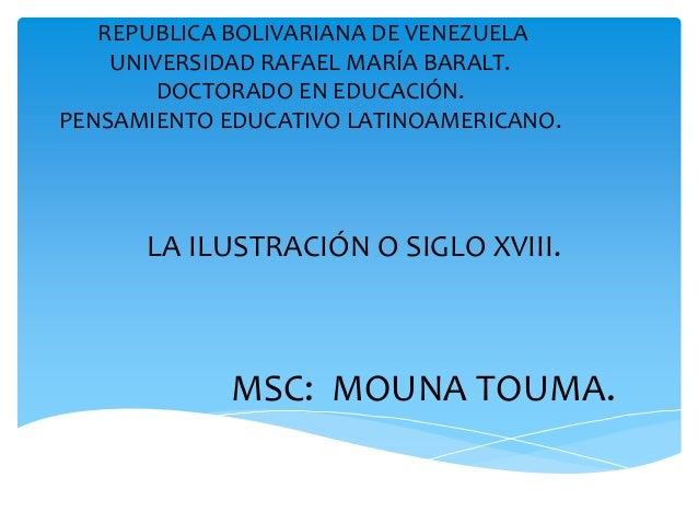 REPUBLICA BOLIVARIANA DE VENEZUELA    UNIVERSIDAD RAFAEL MARÍA BARALT.        DOCTORADO EN EDUCACIÓN.PENSAMIENTO EDUCATIVO...
