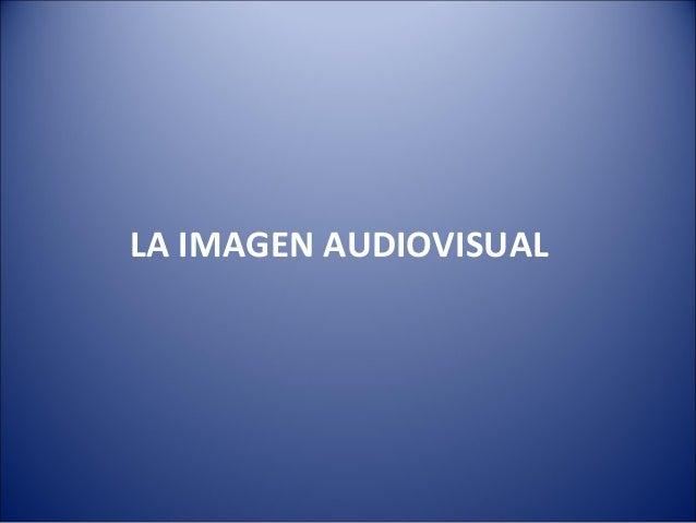 La imagen audiovisual