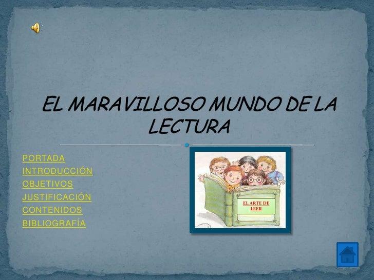 PORTADAINTRODUCCIÓNOBJETIVOSJUSTIFICACIÓN                EL ARTE DE                   LEERCONTENIDOSBIBLIOGRAFÍA