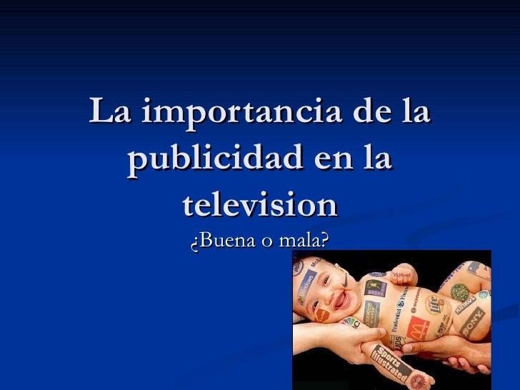 La importancia de la publicidad en la television ¿Buena o mala?