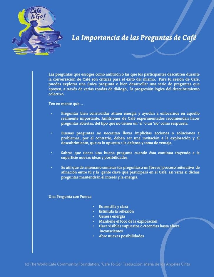La Importancia de las Preguntas de Café             Las preguntas que escoges como anfitrión o las que los participantes d...