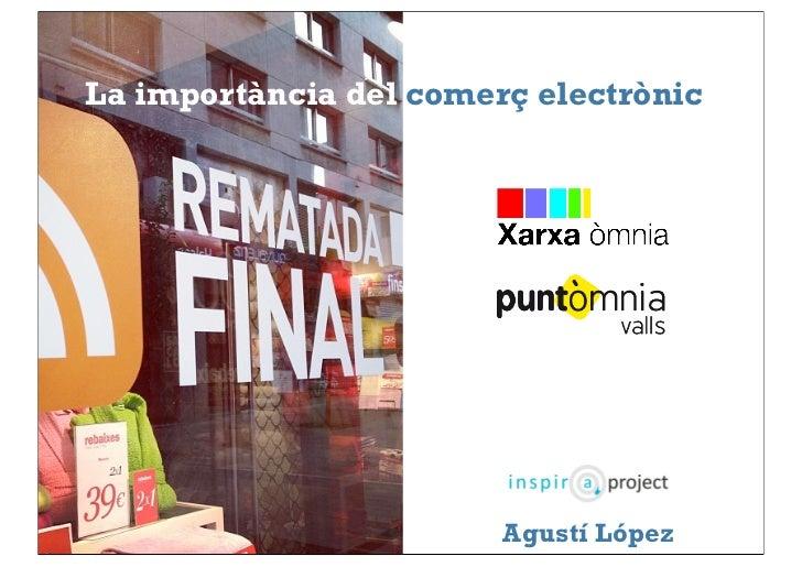 La importància del comerç electrònic                        Agustí López