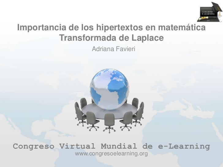 Importancia de los hipertextos en matemática         Transformada de Laplace                  Adriana FavieriCongreso Virt...