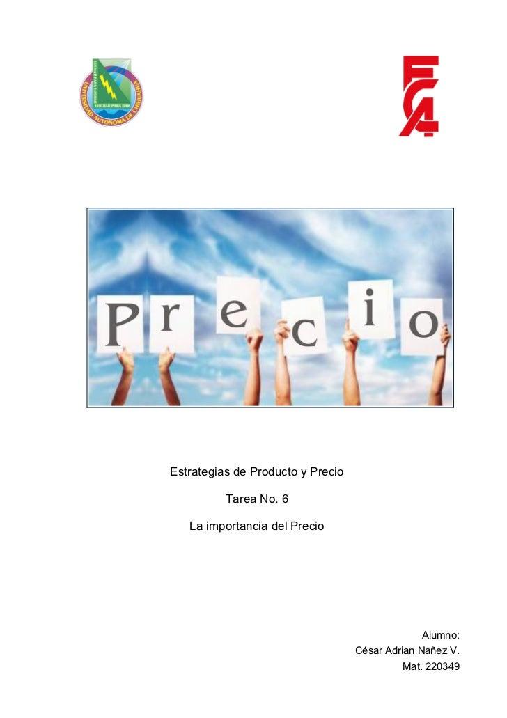 Estrategias de Producto y Precio          Tarea No. 6   La importancia del Precio                                         ...