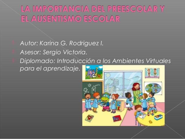 La Importancia Del Preescolar Y El Ausentismo Escolar