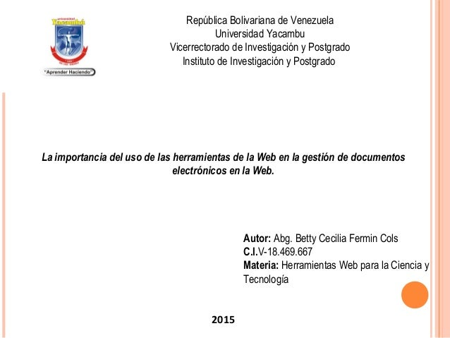 La importancia del uso de las herramientas de la Web en la gestión de documentos electrónicos en la Web. República Bolivar...