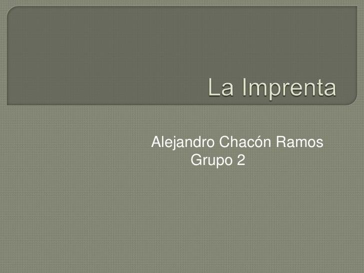 Alejandro Chacón Ramos      Grupo 2