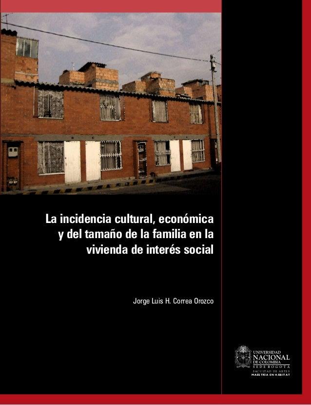 La incidencia cultural, económica  y del tamaño de la familia en la        vivienda de interés social                 Jorg...