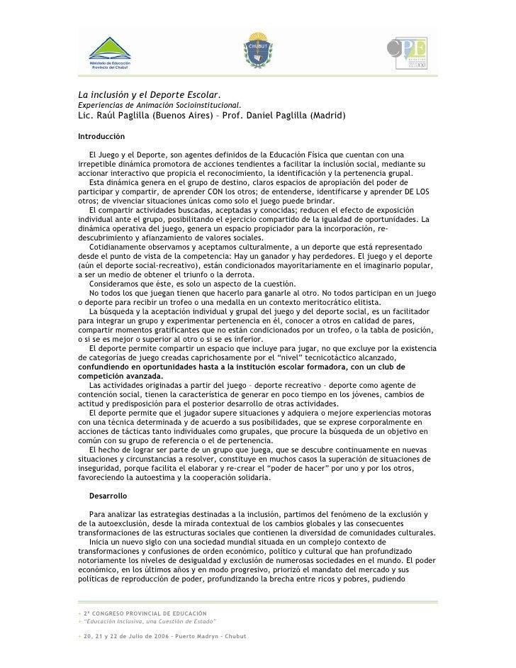 La inclusión y el Deporte Escolar. Experiencias de Animación Socioinstitucional. Lic. Raúl Paglilla (Buenos Aires) – Prof....