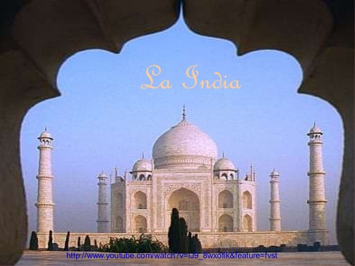 La India http://www.youtube.com/watch?v=lJ9_8wxofik&feature=fvst