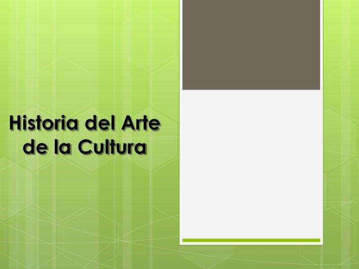 Historia del Arte de la Cultura