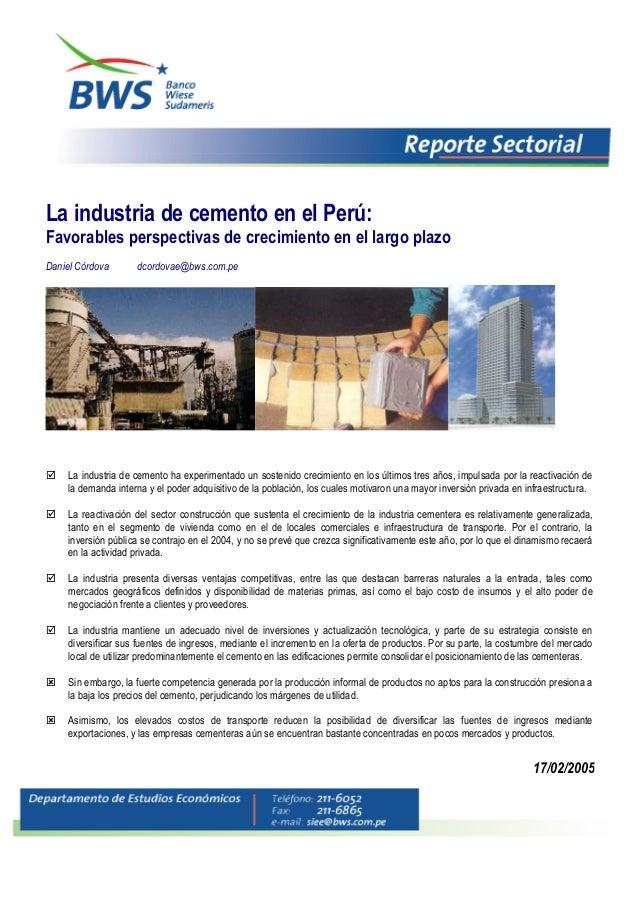 La industria de cemento en el Perú: Favorables perspectivas de crecimiento en el largo plazo Daniel Córdova dcordovae@bws....