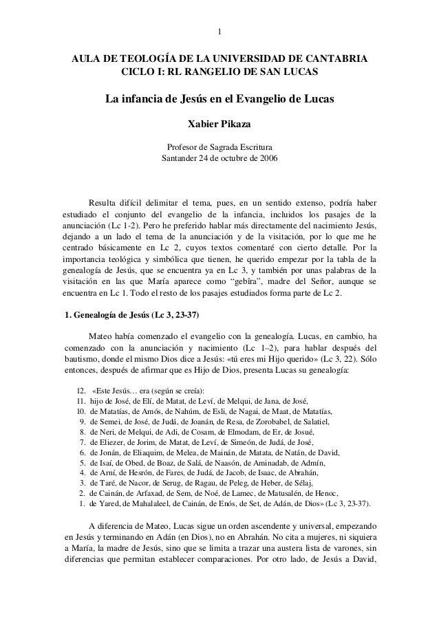 1  AULA DE TEOLOGÍA DE LA UNIVERSIDAD DE CANTABRIA CICLO I: RL RANGELIO DE SAN LUCAS  La infancia de Jesús en el Evangelio...