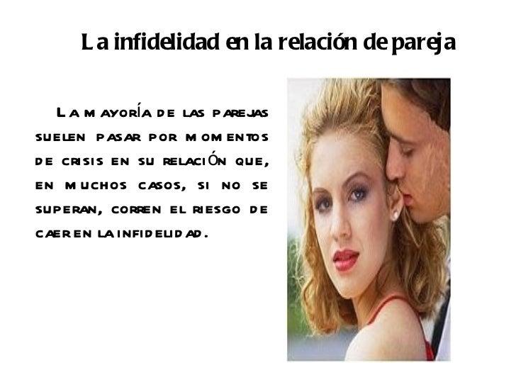 La infidelidad en la relación de pareja  La mayoría de las parejas suelen pasar por momentos de crisis en su relación que,...